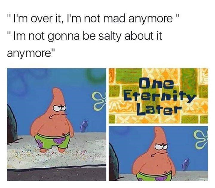 meme about not letting go of your anger with pics of an upset Patrick