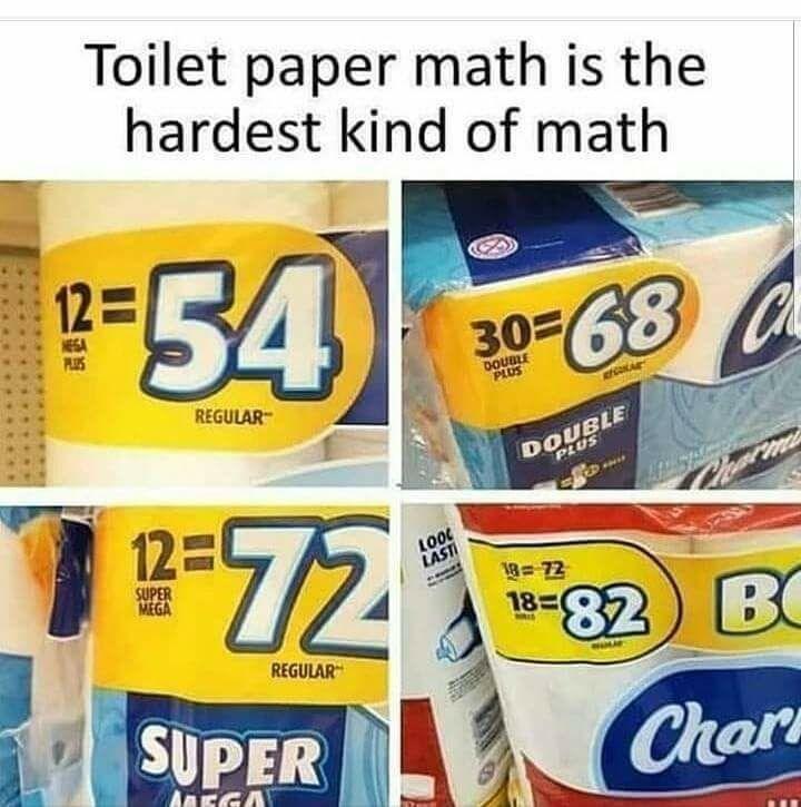 Font - Toilet paper math is the hardest kind of math -54 12 NEGA PLUS 30-68 DOUBLE PLUS REGULAR DOUBLE PLUS g72 A 12 LOO LAST SUPER MEGA 18=72 18- REGULAR SUPER Char AAEGA