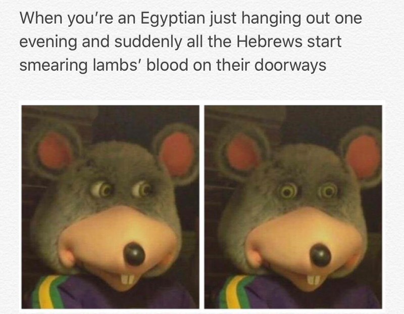 meme about the story of Passover with pics of Chuck E Cheese looking uncomfortable