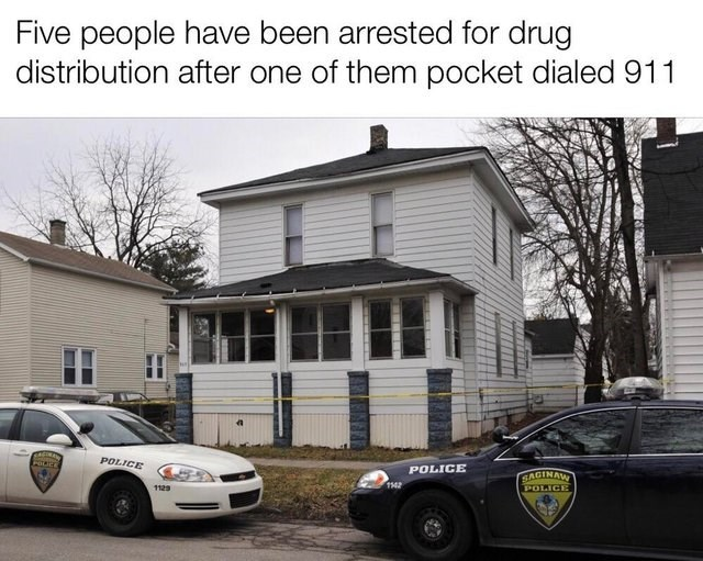 bad timing meme of a drug bust that occurred because someone mistakenly called 911