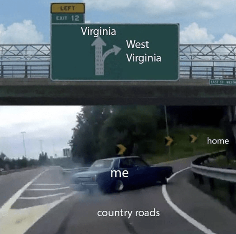 """Exit 12"" meme about the song ""Country roads"""