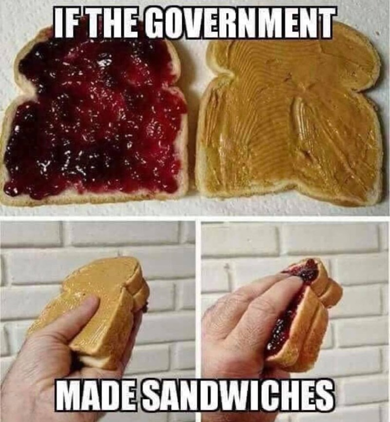meme about peanut butter and jelly sandwiches being made the opposite way comparing it to the government