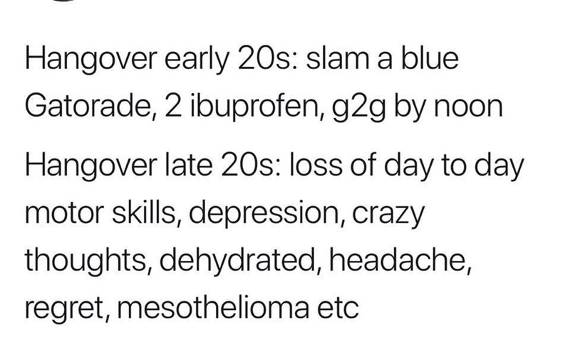 post about the differences of hangovers between your early to late 20's