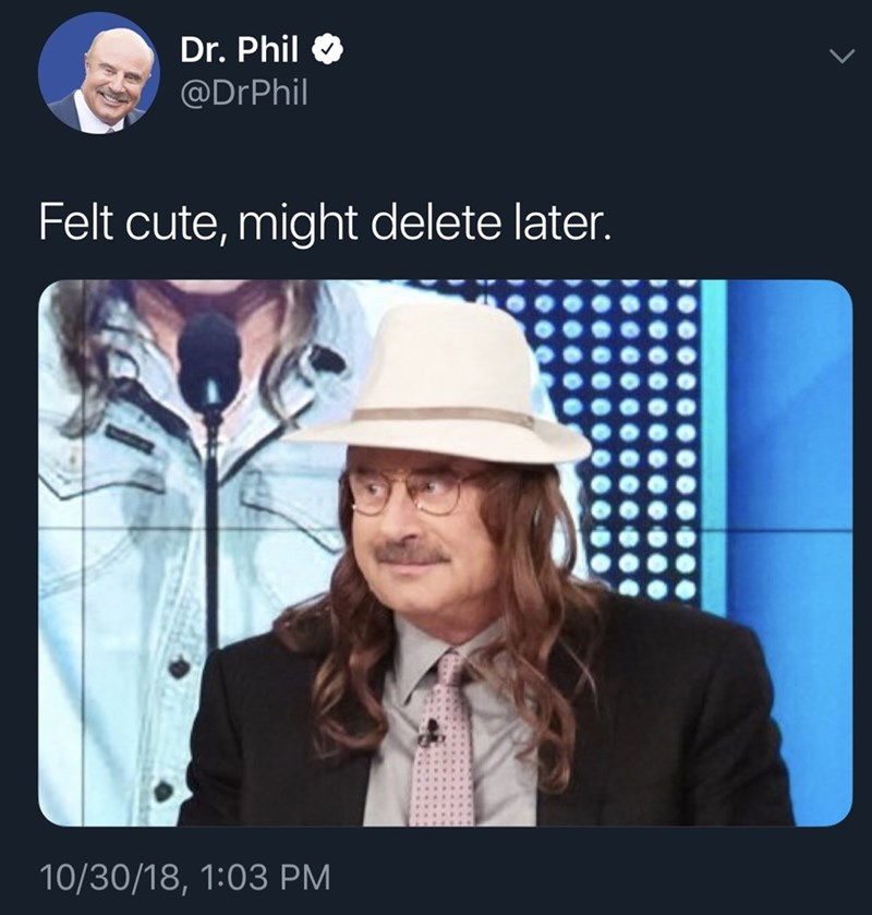 meme of Dr. Phil wearing a hat and posting it on the internet