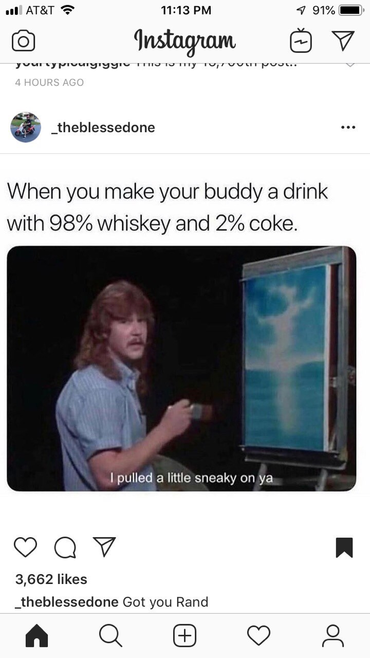 meme about making your friend a drink that is mostly alcoholic