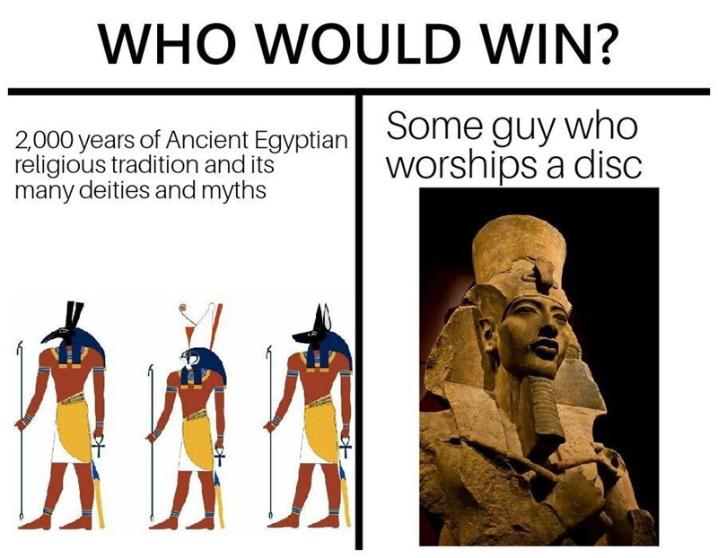 meme comparing ancient Egypt to someone who worships a disc