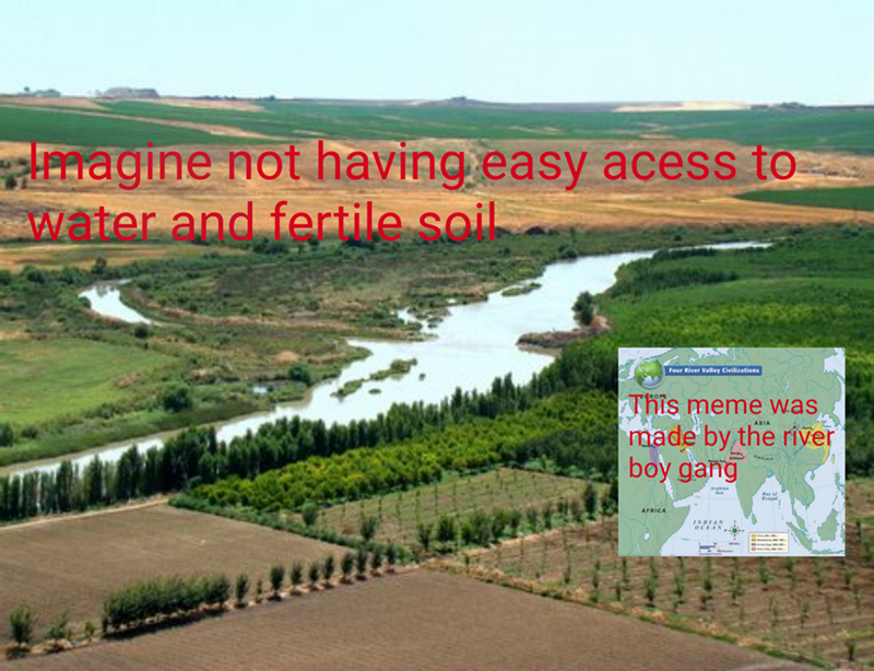 meme about not having access to soil and created by the river boy gang