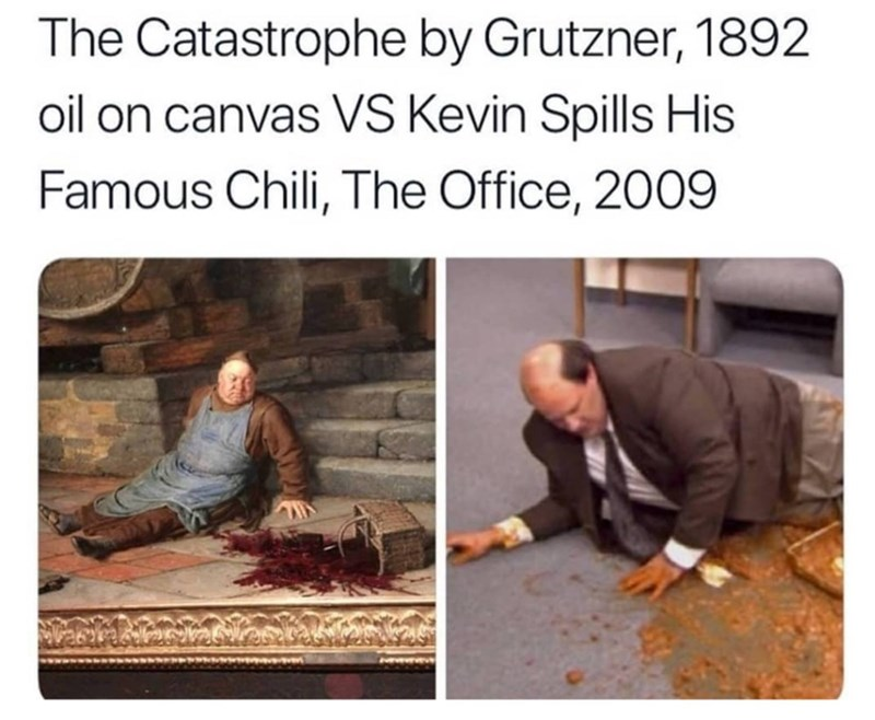 the office meme comparing Kevin spilling his chili to The Catastrophe by Grutzner