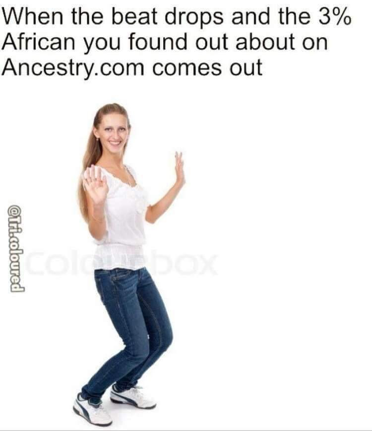 meme about using the small percentage if your ancestry to connect to other cultures