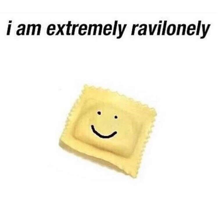 meme of a ravioli that is feeling lonely