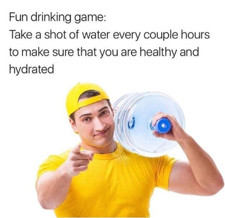 Funny meme about staying hydrated