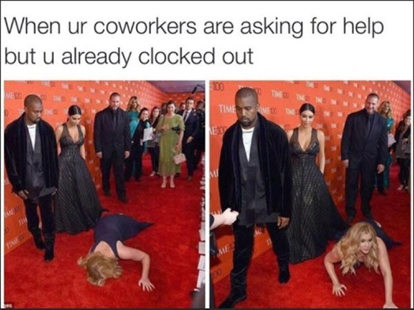 Adaptation - When ur coworkers are asking for help but u already clocked out 100 TIME TI TIME ME OTE EX ME IE ME