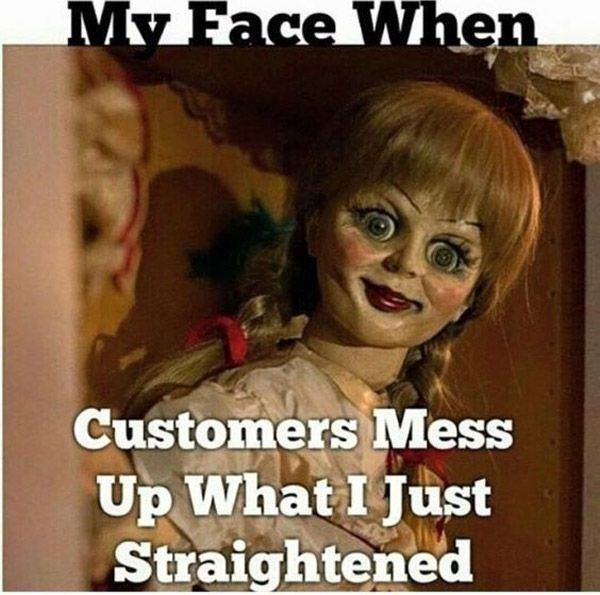 Photo caption - Mv Face When Customers Mess Up What I Just Straightened