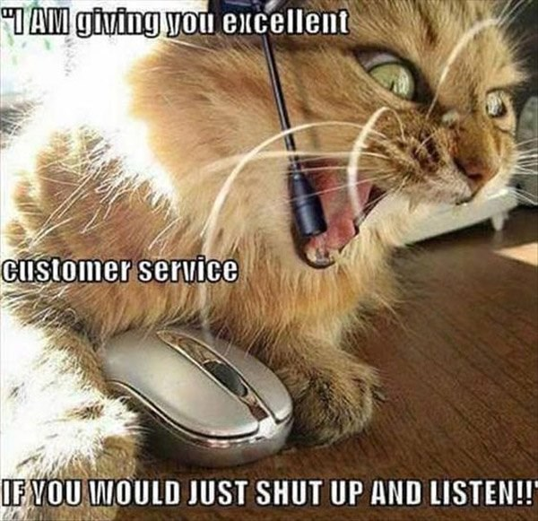 Cat - TAM giving you excellent customer service IF VOU WOULD JUST SHUT UP AND LISTEN!!