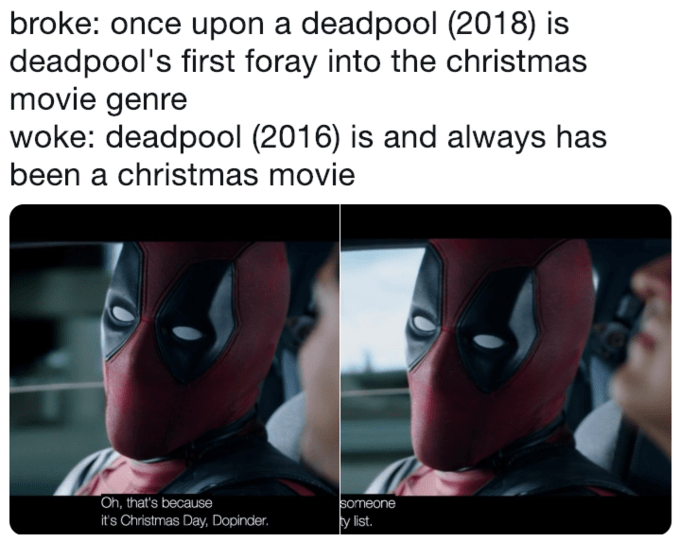 broke or woke meme about Deadpool being a Christmas movie