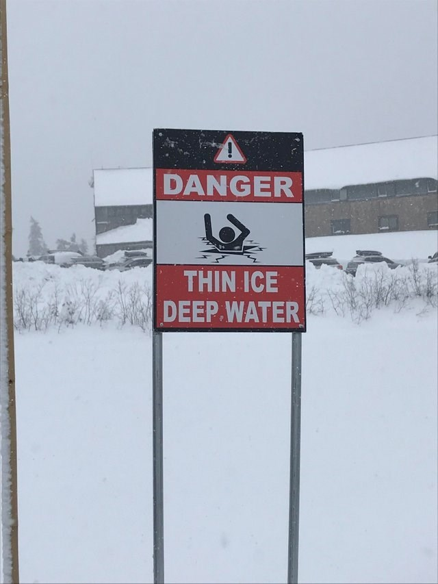 Snow - DANGER THIN ICE DEEP WATER