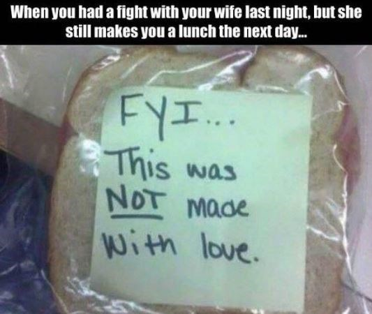 meme about fighting with your spouse with pic of sandwich wrapped with an angry note