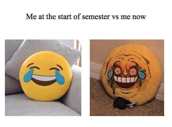 meme about your mental state deteriorating during the semester with before and after pics of a crying laughing emoji pillow
