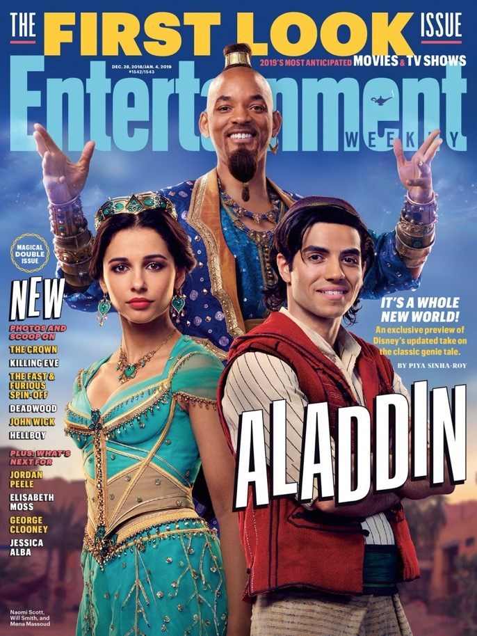 will smith genie meme - Movie - THE FIRST 2019'S MOST ANTICIPATED MOVIES&TV SHOWS Enterteement DEC. 28, 2018/JAN. 4, 2010 1542/15434 WEEK Y MAGICAL DOUBLE ISSUE NEW IT'S A WHOLE NEW WORLD! PHOTOS AND SCOOP ON THECROWN An exclusive preview of Disney's updated take on the classic genie tale. KILLINGEVE HA-ROY BY PIYA SE THEFAST& FURIOUS SPIN-OFF ALADIN DEADWOOD JOHNWICK HELLBOY PLUS WHAT'S NEXT FOR JORDAN PEELE ELISABETH MOSS GEORGE CLOONEY JESSICA ALBA Naomi Scott, Will Smith, and Mena Massoud