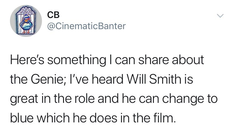 will smith genie meme - Text - CB @CinematicBanter Here's something I can share about the Genie; I've heard Will Smith is great in the role and he can change to blue which he does in the film.