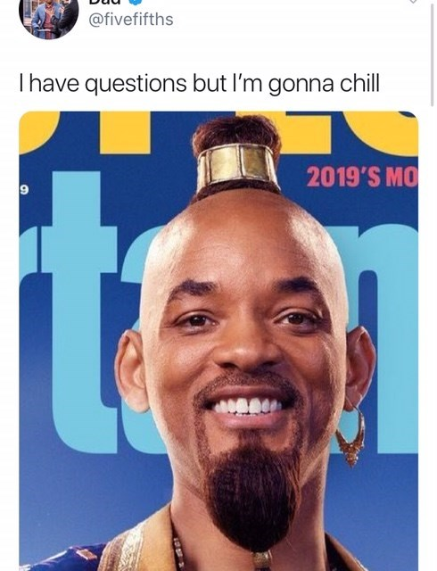 will smith genie meme - Hair - @fivefifths I have questions but I'm gonna chill 2019'S MO