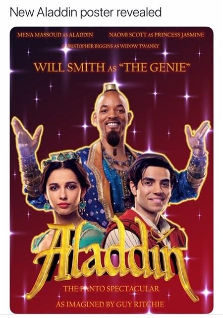 "will smith genie meme - Poster - New Aladdin poster revealed MENA MASSOUD AS ALADDIN NAOMI SCOTT AS PRINCESS JASMINE AIRISTOPHER BIGGINS AS WIDOW TWANKY WILL SMITH AS ""THE GENIE Aladiy THE PANTO SPECTACULAR AS IMAGINED BY GUY RITCHIE"