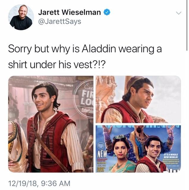 will smith genie meme - People - Jarett Wieselman @JarettSays Sorry but why is Aladdin wearinga shirt under his vest?!? Exc FIR LO Entertain NEW IT'SA WHOLE NEW WORLD CELL 12/19/18, 9:36 AM