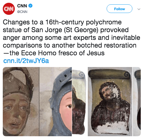 Text - CNN CAN Follow @CNN Changes to a 16th-century polychrome statue of San Jorge (St George) provoked anger among some art experts and inevitable comparisons to another botched restoration -the Ecce Homo fresco of Jesus cnn.it/2twJY6a