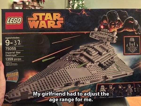 """Text overlay that reads, """"My girlfriend had to adjust the age range for me"""" below a pic of a Star Wars Lego set that was changed to an age range of '9-32'"""