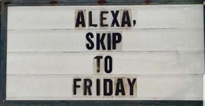 Text - ALEXA, SKIP TO FRIDAY