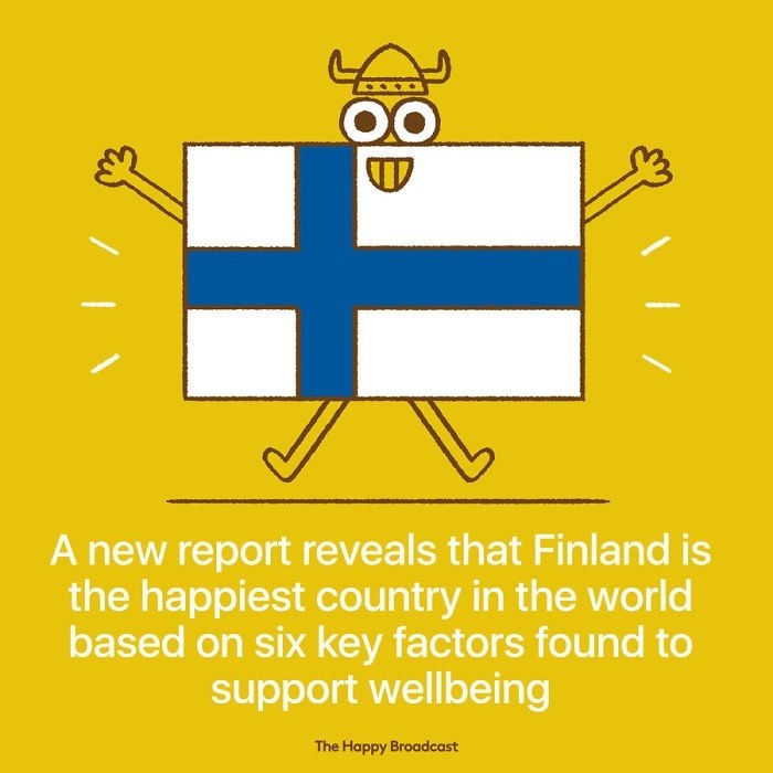 good news - Yellow - OO A new report reveals that Finland is the happiest country in the world based on six key factors found to support wellbeing The Happy Broadcast