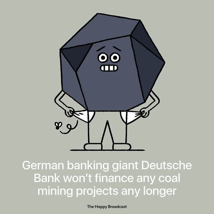 good news - Cartoon - OO German banking giant Deutsche Bank won't finance any coal mining projects any longer The Happy Broadcast