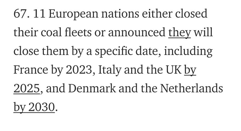 Text - 67. 11 European nations either closed their coal fleets or announced they will close them by a specific date, including France by 2023, Italy and the UK by 2025, and Denmark and the Netherlands by 2030