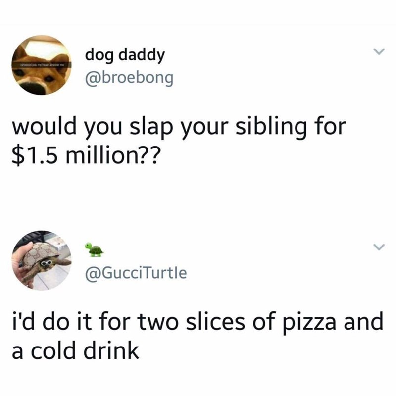 funny meme about willing to slap your siblings for anything