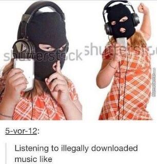 funny meme of a girl wearing a thief mask and listening to music after illegally downloading it