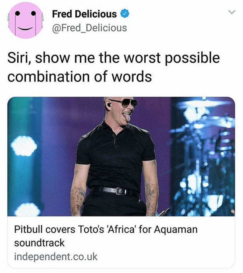 Funny tweet about Pitbull covering Africa by toto, twitter, aquaman.