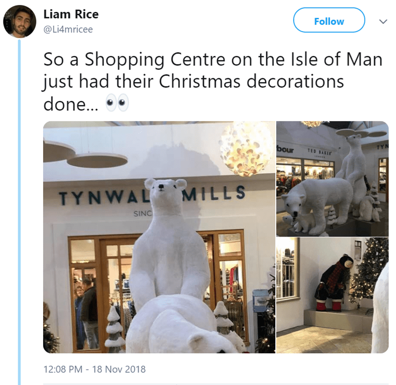 Architecture - Liam Rice Follow @Li4mricee So a Shopping Centre on the Isle of Man just had their Christmas decorations done... bour TY TED BAKE TYNWAL MILLS SINC 12:08 PM 18 Nov 2018