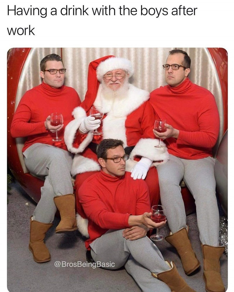 Santa claus - Having a drink with the boys after work @BrosBeingBasic
