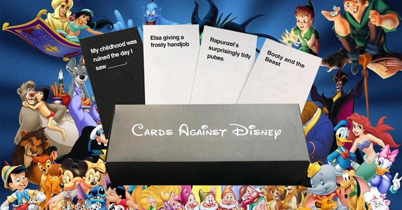 Text - Elsa giving a frosty handjob Rapunzel's surprisingly tidy Booty and the Beast pubes My childhood was ruined the day saw CARDS AGATNST DisNEp