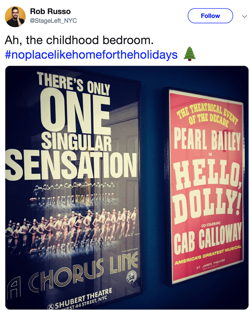 Text - Rob Russo @StageLeft_NYC Follow Ah, the childhood bedroom. #noplacelikehomefortheholidays THERE'S ONLY ONE THEATRICAL EVENT THE OF THE DECADE SINGULAR PEARL BAILEY SENSATION HELLO IN DOLLY CAB CALLOWAY CO-STARRING AMERICA'S GREATEST MUSICAL A CHORUS LINE ST. JAMES THEATRE SHUBERT THEATRE WEST 44 STREET, NYC
