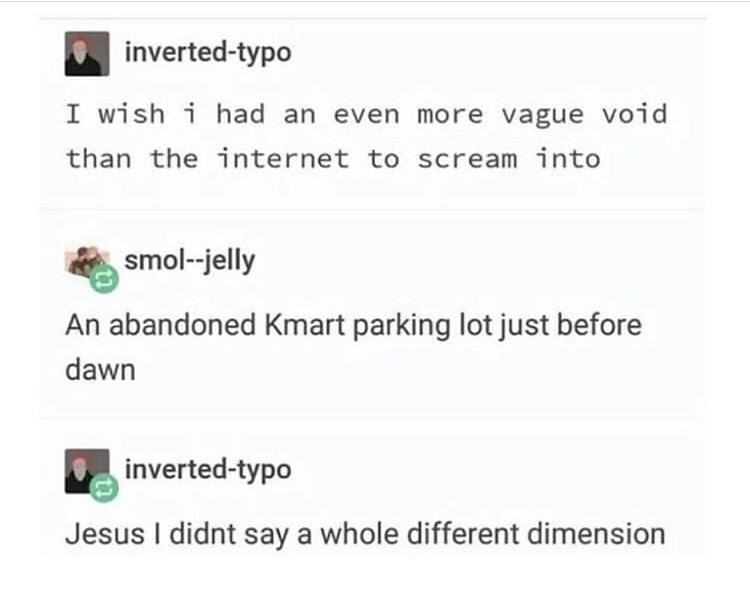 funny meme about Kmart parking lots at night being a different dimension
