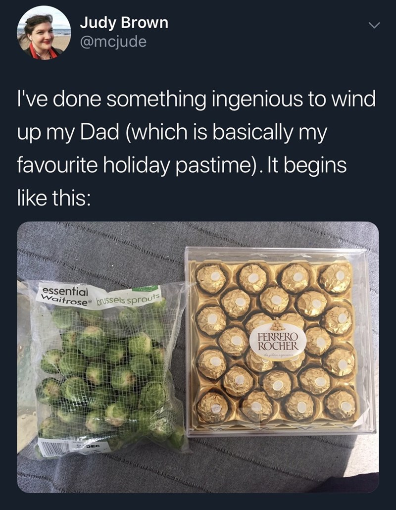 tweet by daughter pranking her father with Ferrero Rocher and Brussels sprouts