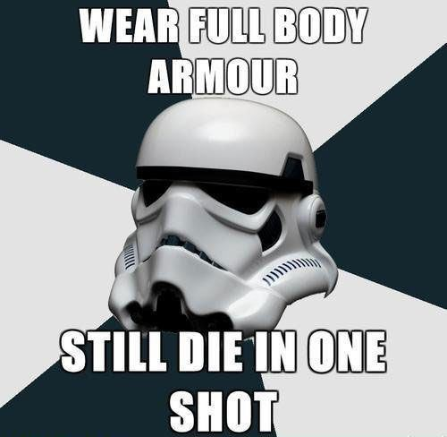 meme about the stormtroopers in Star Wars dying from single shots