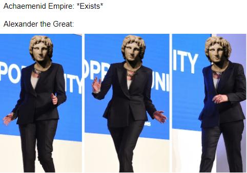 dank history meme with Alexander the Great dancing like Theresa May
