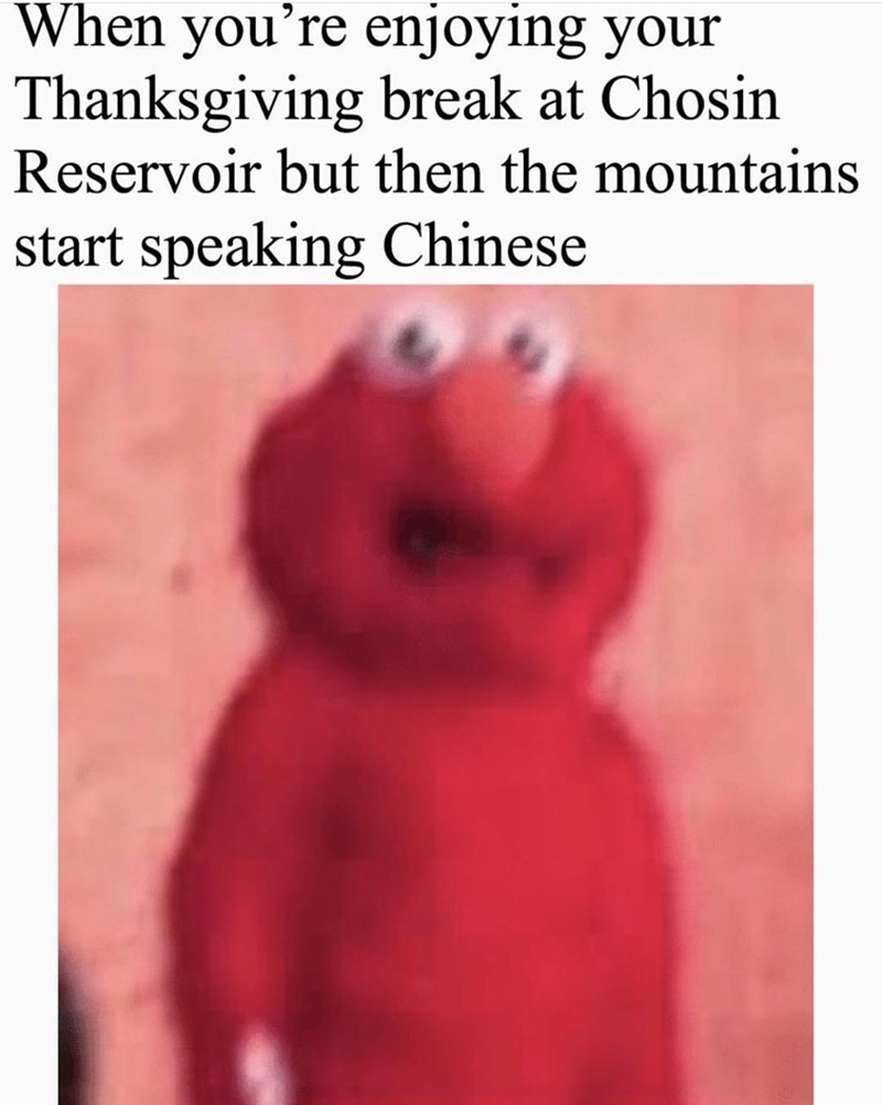 dank history meme about the battle of Chosin Reservoir with pic of Elmo