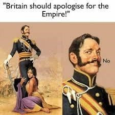dank history meme about Britain not being sorry for colonizing