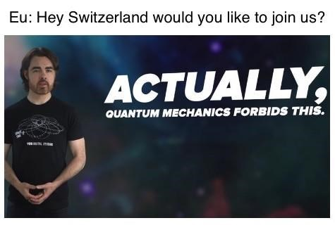 dank history meme about Switzerland not joining the EU with pic from Space Time