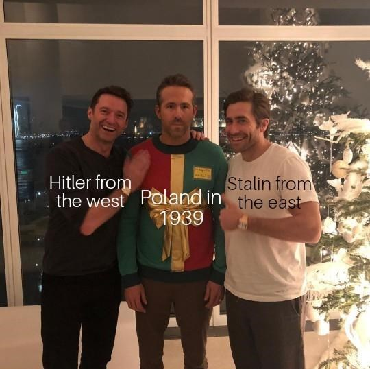 dank history meme about Poland before World War 2 with pic of Ryan Reynolds flanked by Jake Gyllenhaal and Hugh Jackman