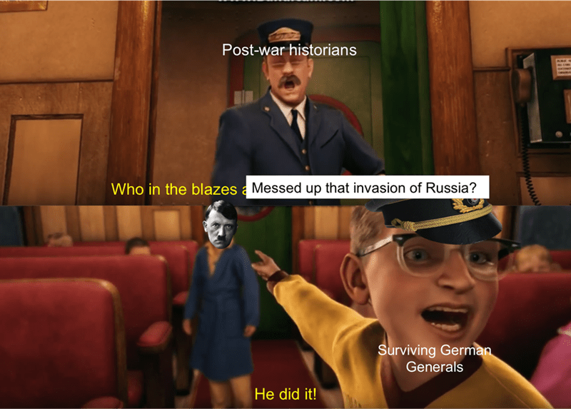 dank history meme about Germans blaming Hitler for the failed invasion of Russia