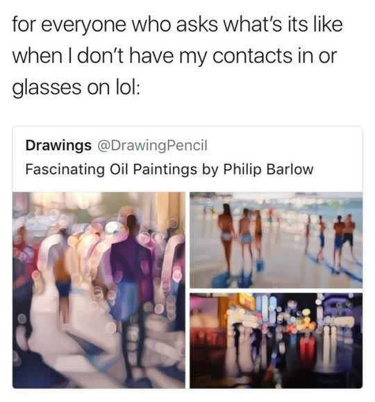 meme about having bad eyesight with pic of blurry oil paintings